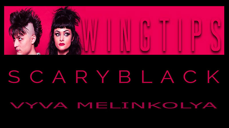 WINGTIPS, Scary Black, Vyva Melinkolya, and Hypnagogue